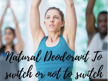 Natural Deodorant: To Switch or Not To Switch