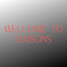 Welcome to Liaisons.png