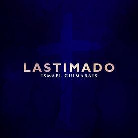 Lastimado -Ismael Guimarais.jpg