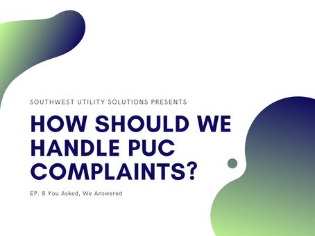 How should we handle PUC Complaints?