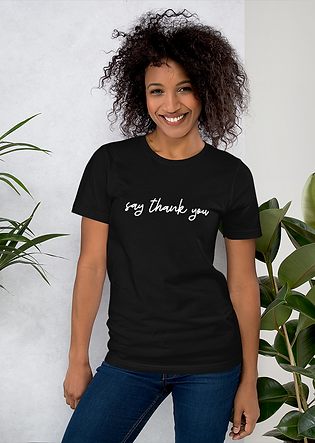 Say Thank You T-Shirt