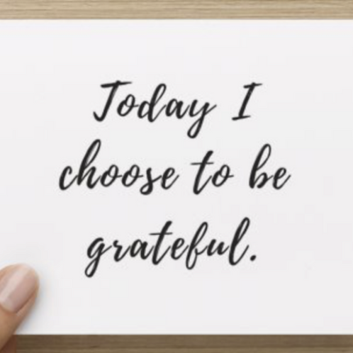 Today I choose to be grateful Thank You's