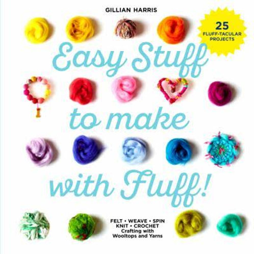 Easy Stuff to make with Fluff - By Gillian Harris