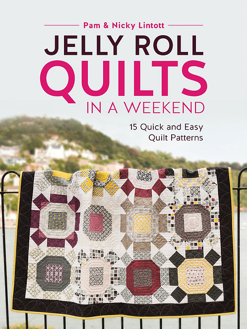 Jelly Roll Quilts in a Weekend - By  Pam Lintott and Nicky Lintott