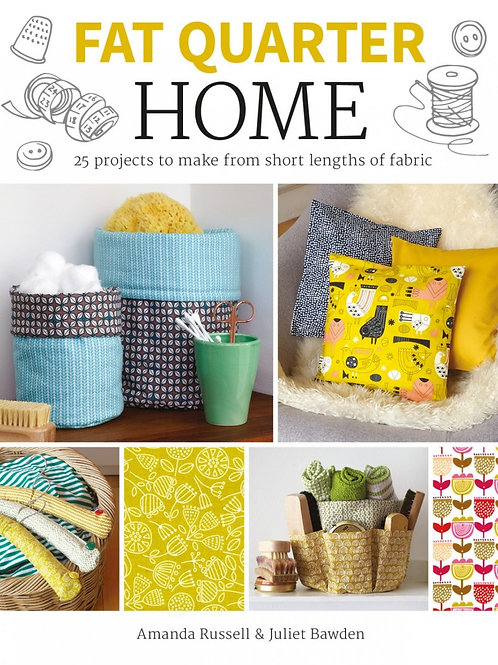 Fat Quarters: Home - By Amanda Russell and Juliet Bawden