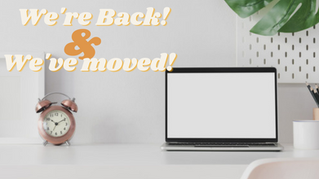 We're Back (But We've Moved!)