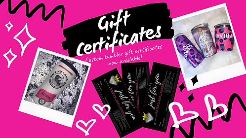 Gift certificate- Wine  or Kids Custom Tumbler