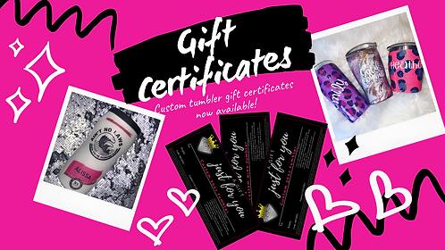 Gift certificate- 30 oz Custom Tumbler