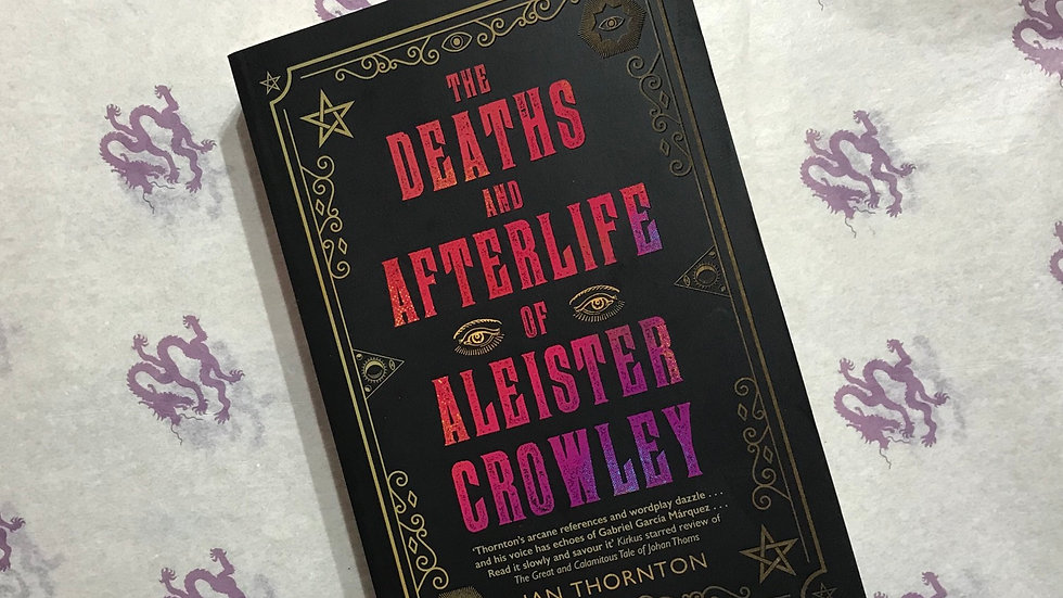 The Deaths and Afterlife of Aleister Crowley (I. Thornton)
