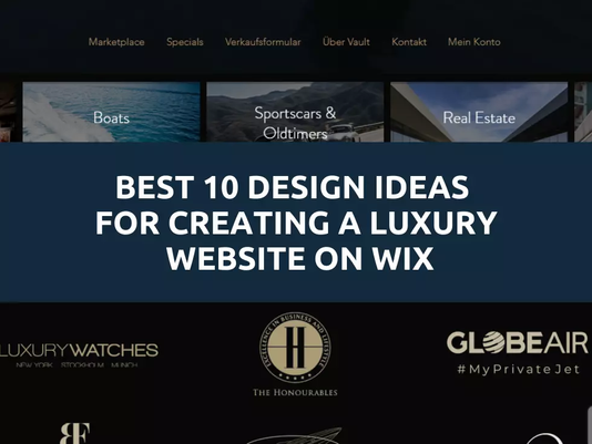 Best 10 Design Ideas for Creating a Luxury Website on Wix