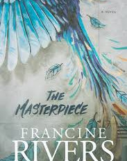 The Masterpiece by Francine Rivers - Review
