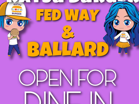 Federal Way & Ballard Open for Dine In!