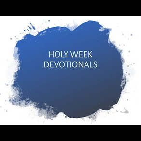 Holy Week Devotionals - Monday