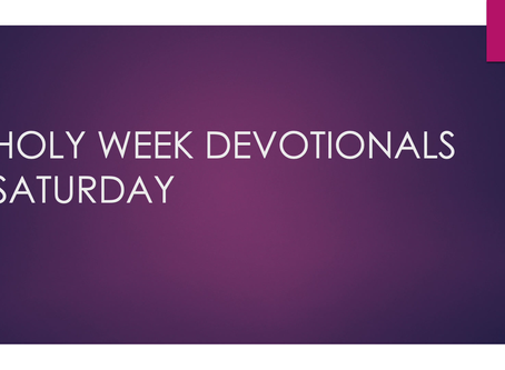 Holy Week Devotional - Saturday