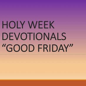 Holy Week Devotional - Friday