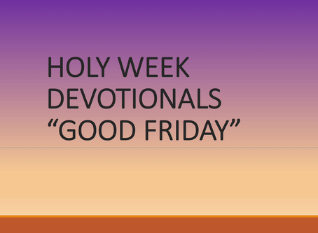 Holy Week Devotional - Friday