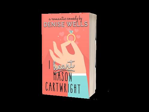 I Heart Mason Cartwright - Signed Copy