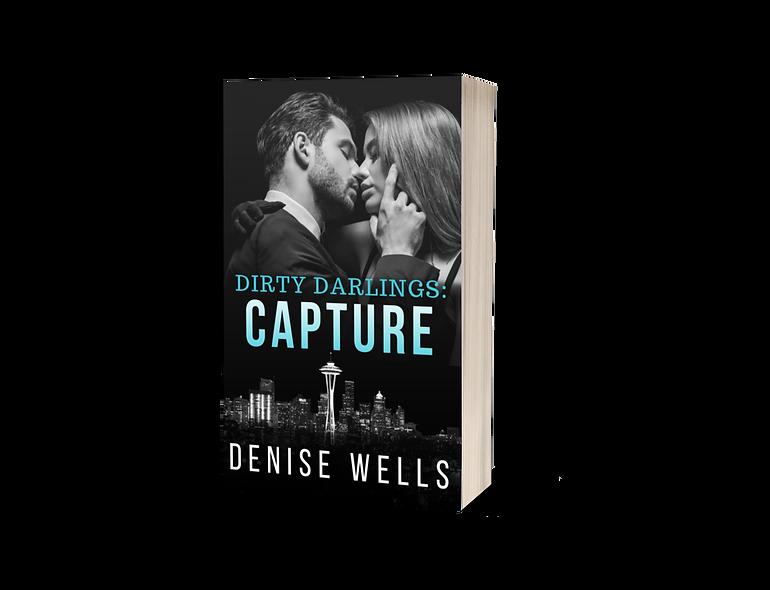 Dirty Darlings: Capture (book three)