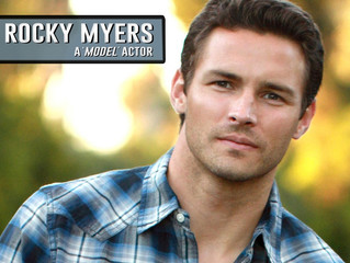 "TheCinemaSource Profile Feature: Introducing ROCKY MYERS: A ""Model"" Actor"