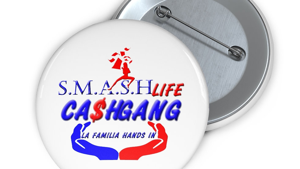 Smash Life Cash Gang Custom Pin Buttons