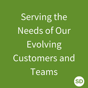6.Serving the Needs of Our Evolving Customers and Teams