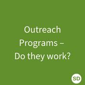 Outreach Programs – Do they work?