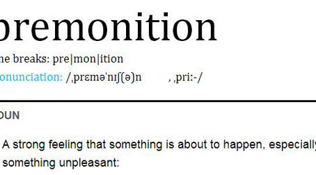 Have you ever had a premonition?