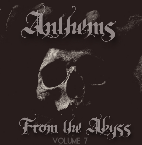 Anthems From the Abyss #7