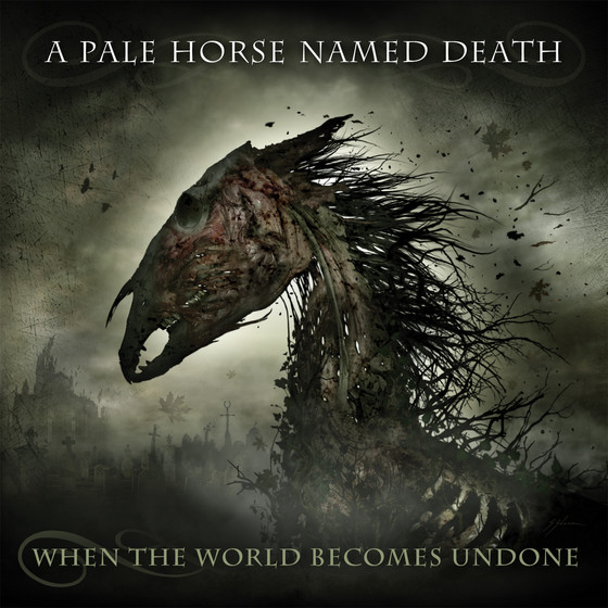 REVIEWED: A Pale Horse Named Death's 'When The World Becomes Undone'