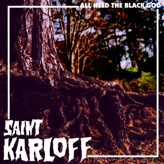 REVIEWED: Saint Karloff's 'All Heed The Black God'