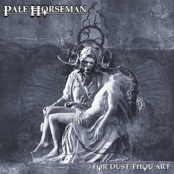 REVIEWED: Pale Horseman - 'For Dust Thou Art'