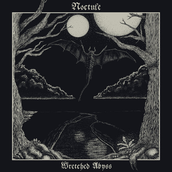 REVIEWED: Noctule - 'Wretched Abyss'