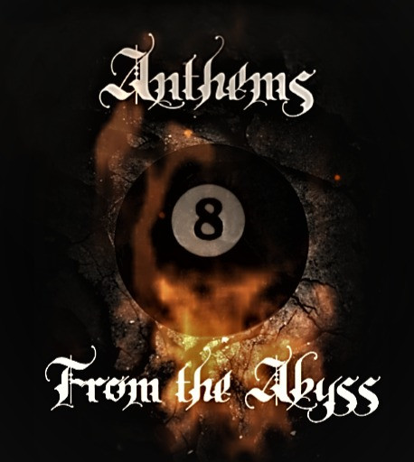ANTHEMS FROM THE ABYSS #8