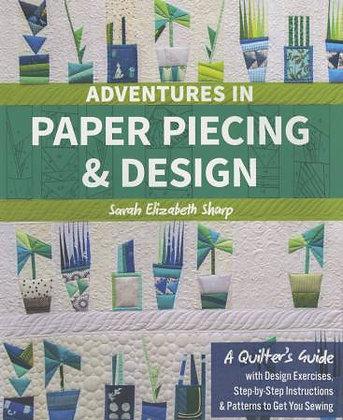Adventures in Paper Piecing & Design - Quilt Book