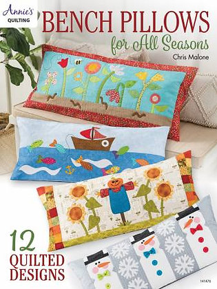 Bench Pillows For All Seasons - Quilt Book
