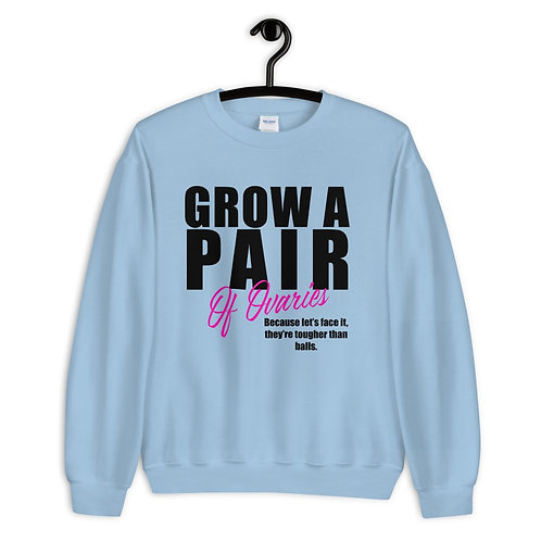 Grow a pair- Sweatshirt