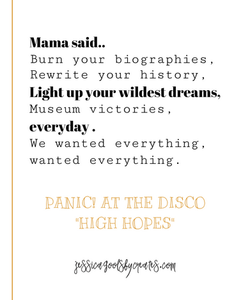 Bye Past. Hello High Hopes | Pineapple in a Pine Tree Blog | Blogs for Entrepreneurs | Blogs for Girl Bosses | High Hopes Panic! at the Disco | Song Meanings High Hopes Panic! at the Disco |  Blogs about Moving Forward | Made for More Blogs | Song Lyrics Panic! at the Disco | Song lyrics high hopes panic at the disco | Graphic high hopes panic at the disco