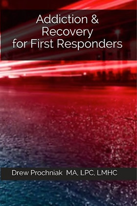 Addiction and Recovery for First Responders
