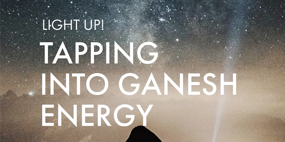 For Awaken The Divine You Graduates: Light Up! Tapping Into Ganesh Energy