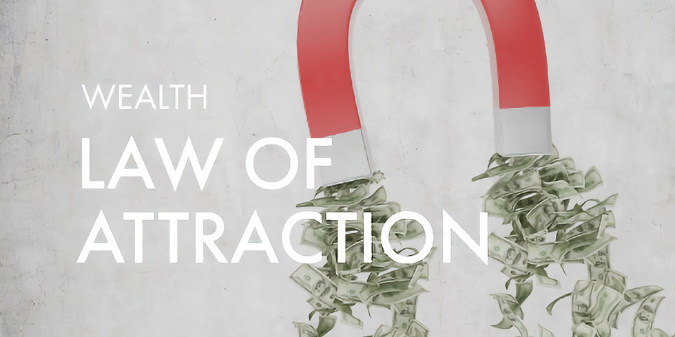 Wealth: Law of Attraction