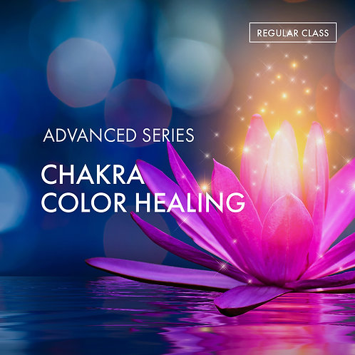 Advanced Series: Chakra Color Healing
