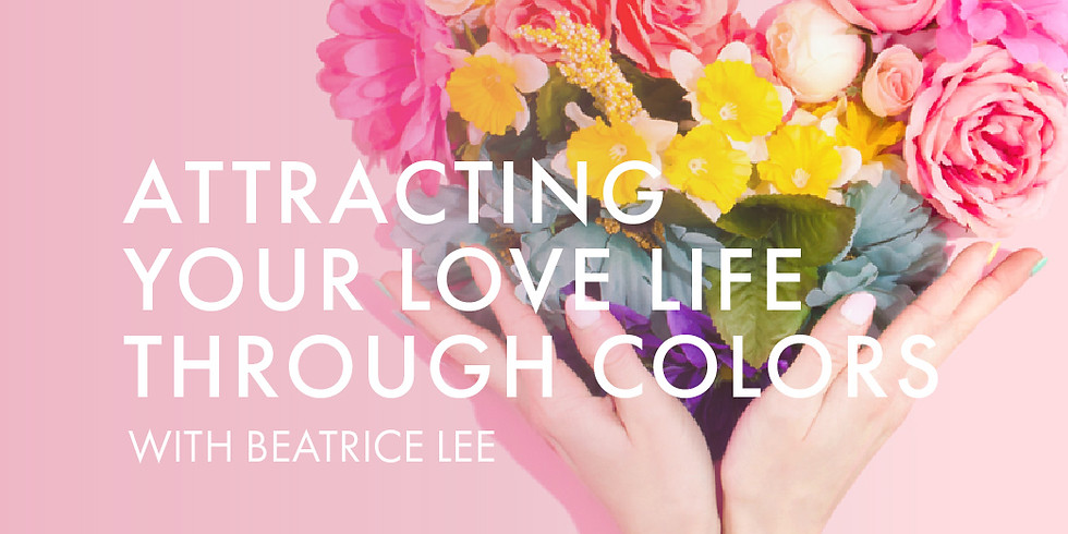 Attracting Your Love Life Through Color
