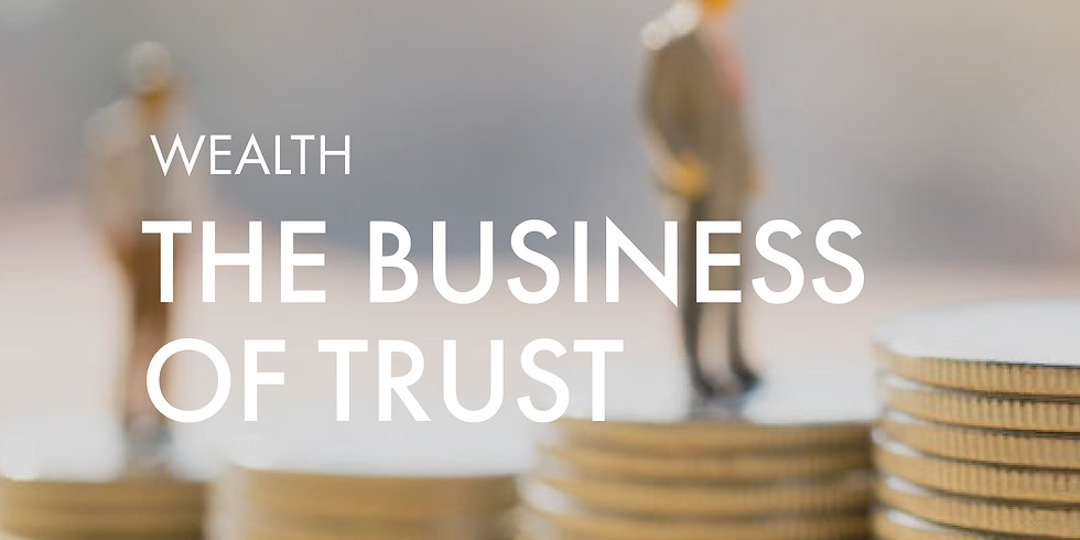 Wealth: The Business of Trust