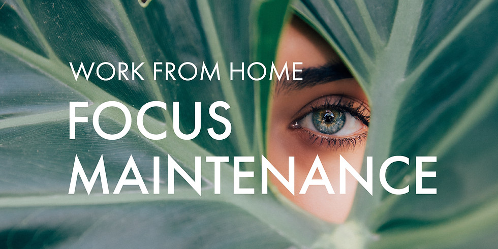 Work From Home: Focus Maintenance