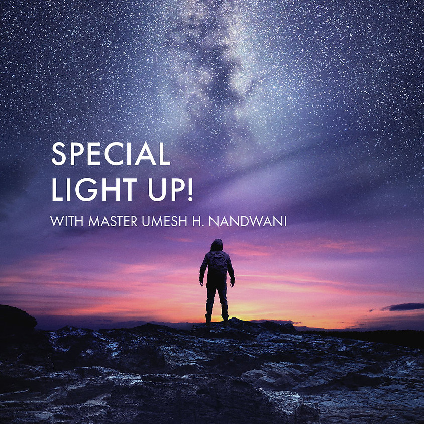 Light Up : Special Session with Master Umesh H. Nandwani