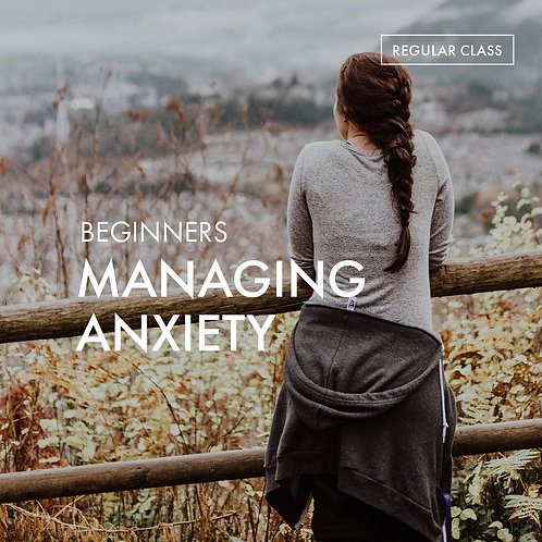 Beginners: Managing Anxiety