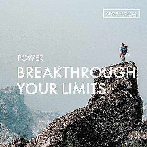 Power: Breakthrough Your Limit