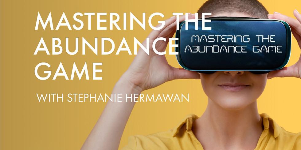 Mastering The Abundance Game