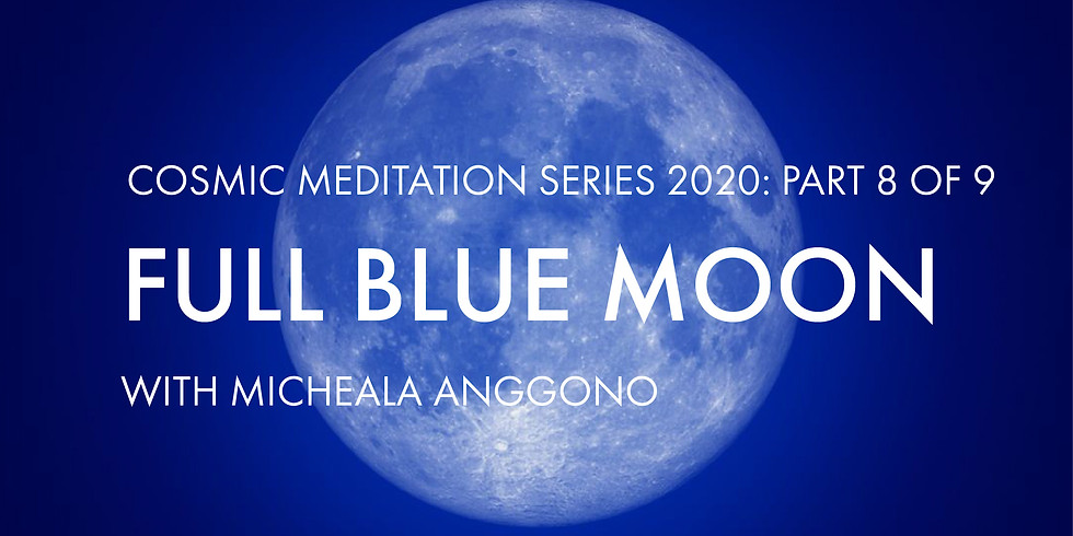 Cosmic Meditation Series 2020: Full Blue Moon