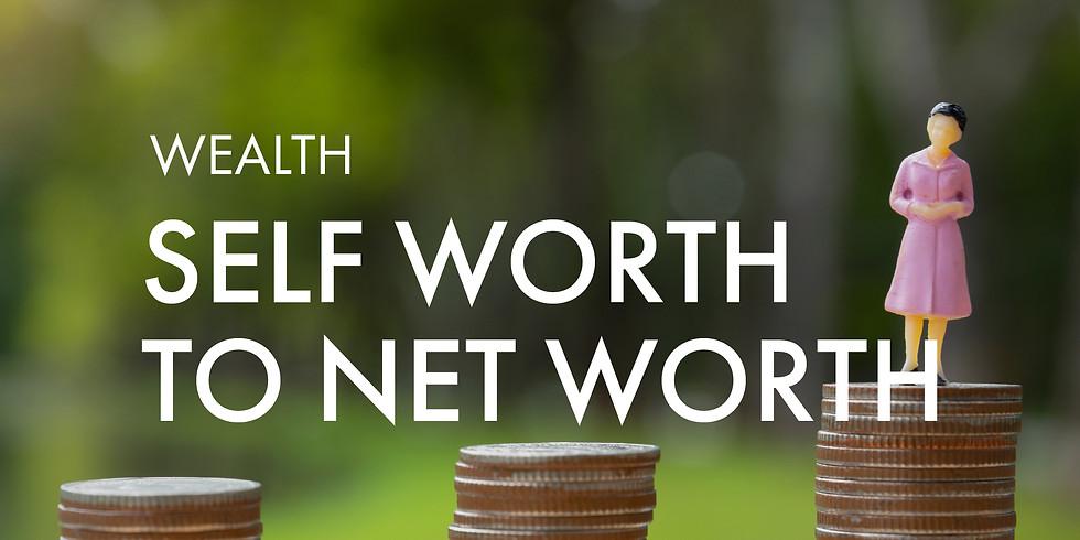 Wealth: Self Worth to Net Worth